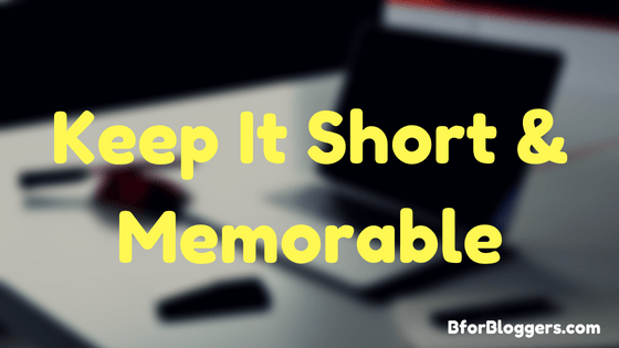 Keep-It-Short-Memorable
