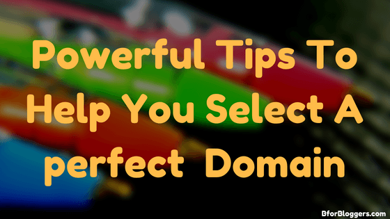 Powerful-Tips-To-Help-You-Select-A-perfect-Domain