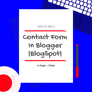 how-to-add-a-contact-form-and-add-a-contact-page-in-blogspot-