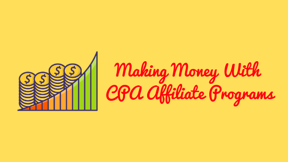Making-Money-With-CPA-Affiliate-Programs